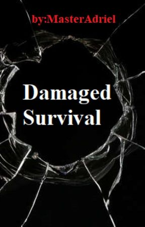 Damaged Survival by MasterAdriel