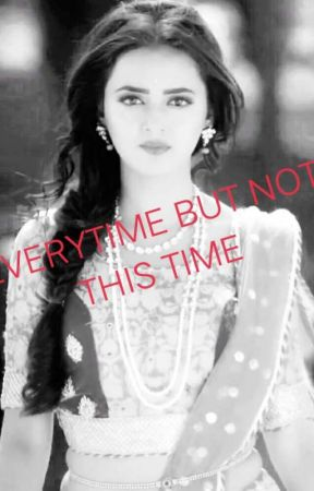 Everytime but NOT This Time  by BMaheshwari