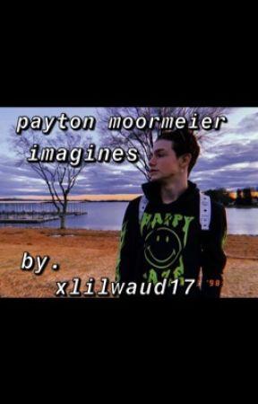 payton moormeier imagines by xlilwaud17