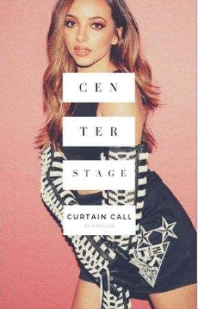Center Stage | Curtain Call One Shots by SammySaysSo