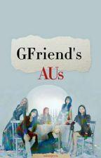 GFriend's AU by misterjeyen