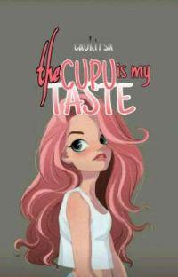 the CUPU is my TASTE (Selesai) cover
