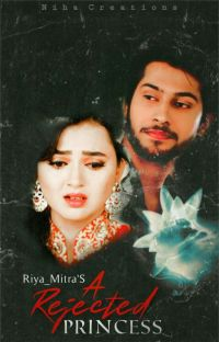 A Rejected Princess (Ragini_Laksh) cover