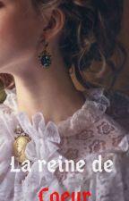 La reine de Coeur by Evalynna