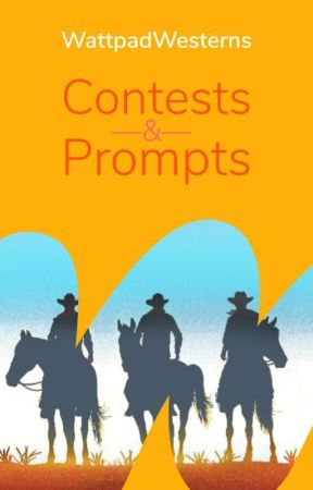 WattWesterns Contests & Prompts by WattpadWesterns