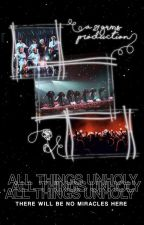 ALL THINGS UNHOLY by 21GRMS