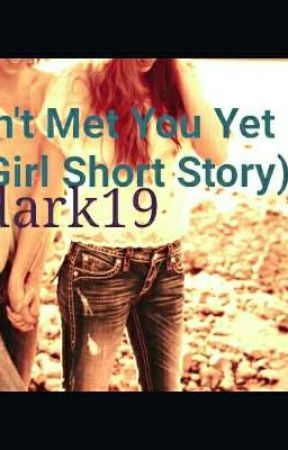 Haven't Met You Yet (Lesbian Short Story) by dark19