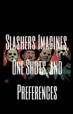 Slashers Imagines, One Shots, and Preferences  by A_Wall_Flower