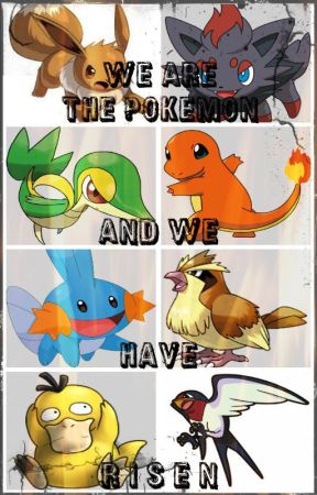 We Are The Pokemon & We Have Risen [DISCONTINUED] by TheFreedomFighters
