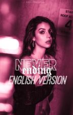 𝙽𝚎𝚟𝚎𝚛 𝚎𝚗𝚍𝚒𝚗𝚐. (English version) by nextrevival