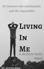 Living in Me (Sequel to Not Gonna Die) by stormcause