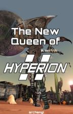 new queen of hyperion - a borderlands story by archangl