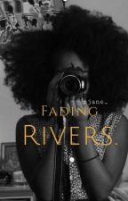 Fading Rivers. [90s Hollywood Romance] by rjane_
