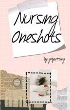 Nursing Oneshots by gaysarising