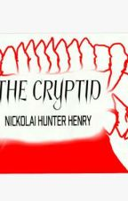 THE CRYPTID (Series) by Nickolaihenry
