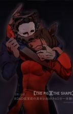 Issues (Dead By Daylight): The Pig x The Shape by Killiniscool65