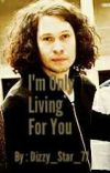I'm Only Living For You (A Ray Toro x Reader) cover