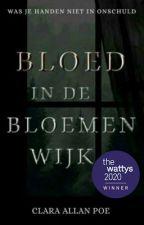 Bloed In De Bloemenwijk door ClaraAllanPoe