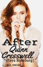 After Quinn Cresswell |Faye Roseburg| by Wild_Territory_