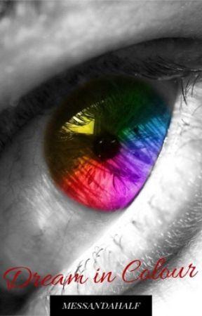 Dream in Colour by messandahalf