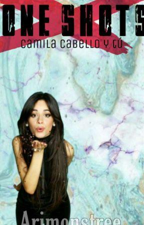 One Shot [Camila Cabello & Tú] by Arimonstree