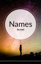 Names ⭐️ by Joiiaya