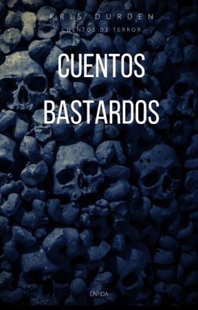 Cuentos Bastardos by KrisDurden