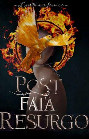 Post Fata Resurgo - L'ultima Fenice by thatsgretel