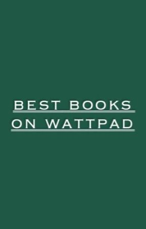 Best Books on Wattpad  by amara_714
