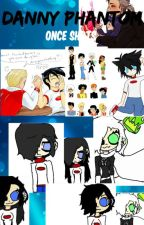 |Danny phantom|one shots|Slow Updates|Requests Open| by IcyBlueGalaxyFox