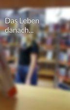 Das Leben danach... by Carolin200415