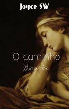 O Caminho Burai-ha by JoyceSW