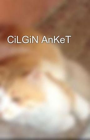 💋🔥🔥🔥 😂  CiLGiN AnKeT 😂🔥🔥🔥💋 by RujSeVeNaDaM-