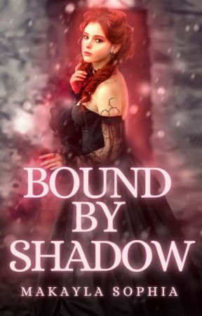 Bound by Shadow [SAMPLE] by MakaylaSophia