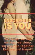 Endorphins in YOU (Completed) oleh Nicazalias