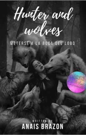 🐺⚔️Hunter and Wolves⚔️🐺 by ElCentrodemiMundo1