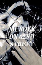 Murder on 62nd Street by girlhoods
