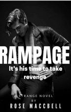 Rampage✔ by RoseMaccbell