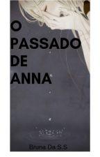 O Passado De Anna by BrunaDaSilva237