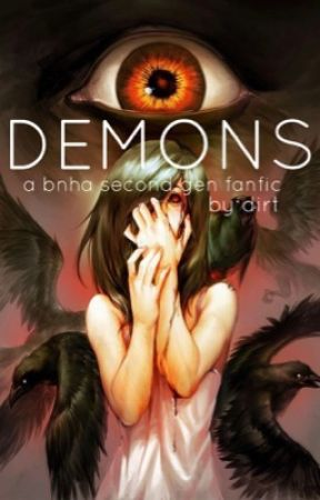 Demons- a bnha second gen fanfic by Dirt_IsMyDiet