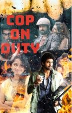COP ON DUTY (Completed) by mathu_writes
