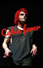Cabin fever {party poison x reader} by pretty_in_punkk
