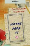 ~Notas para ti~ [COMPLETA☀️] cover