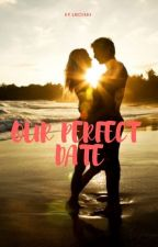 Our Perfect Date by linzvonc