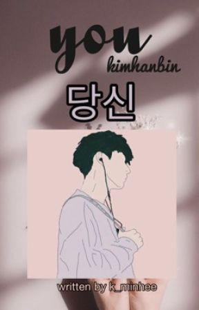 YOU ; kimhanbin by k_minhee