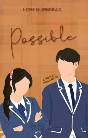 POSSIBLE by sweetgirls_01