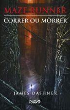 Maze Runner Correr ou Morrer by DelcieleMartins9