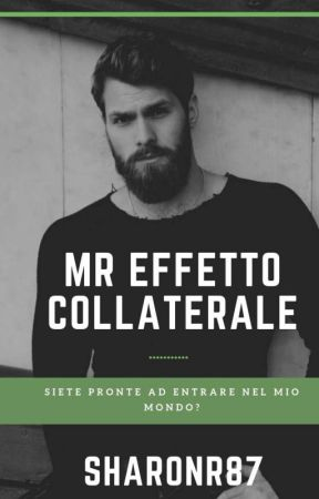 MISTER EFFETTO COLLATERALE by SharonR87