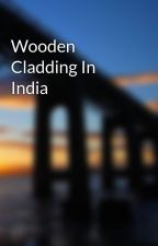 Wooden Cladding In India by RohitKumar219