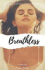 Breathless ✓ by Selenaedward22